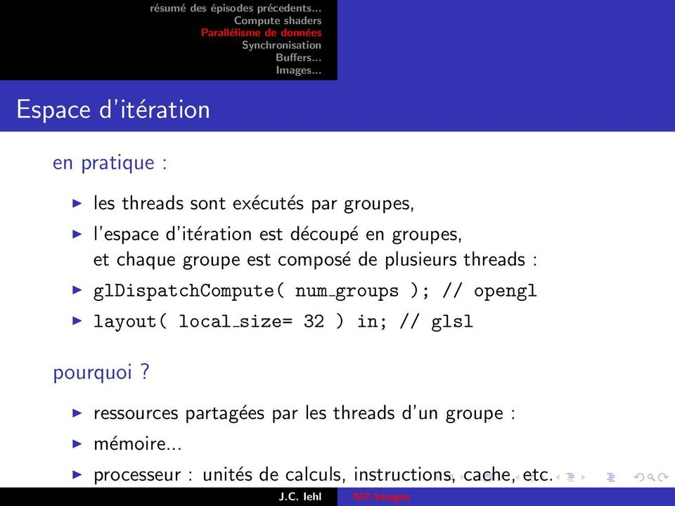 num groups ); // opengl layout( local size= 32 ) in; // glsl pourquoi?