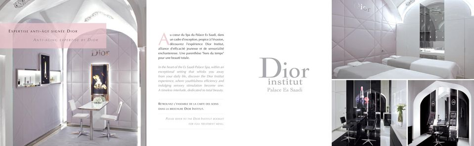 In the heart of the Es Saadi Palace Spa, within an exceptional setting that whisks you away from your daily life, discover the Dior Institut experience, where youthfulness efficiency and