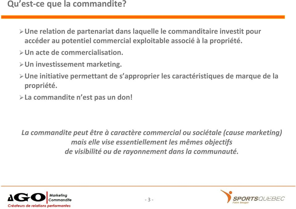 propriété. Un acte de commercialisation. Un investissement marketing.