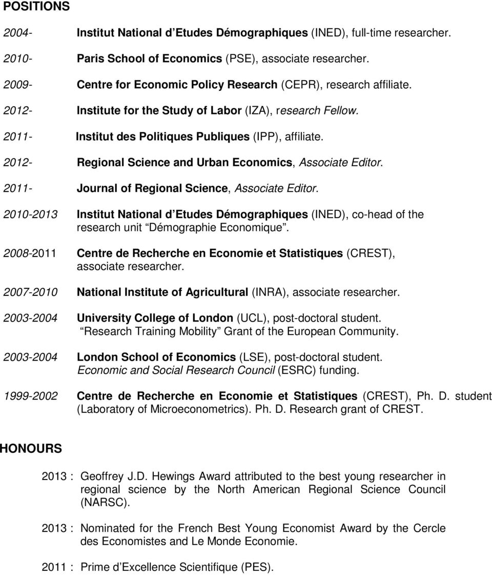 2012- Regional Science and Urban Economics, Associate Editor. 2011- Journal of Regional Science, Associate Editor.
