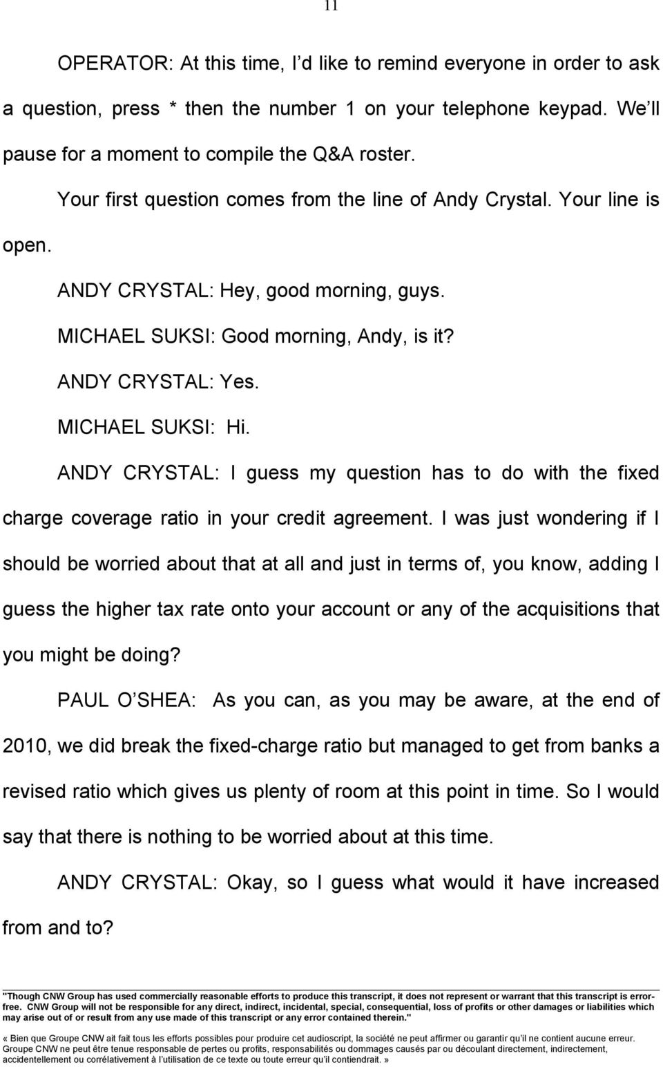 ANDY CRYSTAL: I guess my question has to do with the fixed charge coverage ratio in your credit agreement.