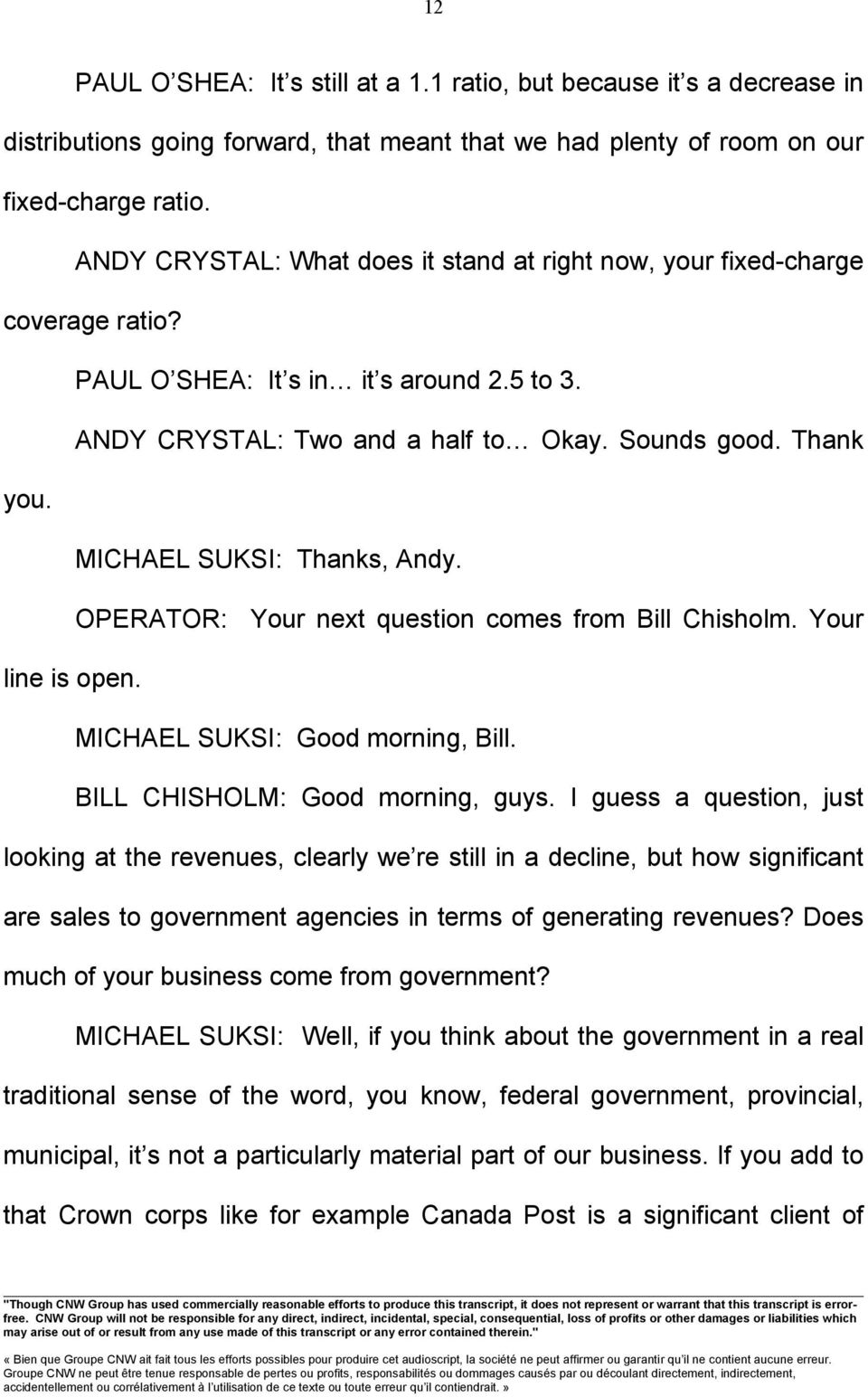 MICHAEL SUKSI: Thanks, Andy. OPERATOR: Your next question comes from Bill Chisholm. Your line is open. MICHAEL SUKSI: Good morning, Bill. BILL CHISHOLM: Good morning, guys.