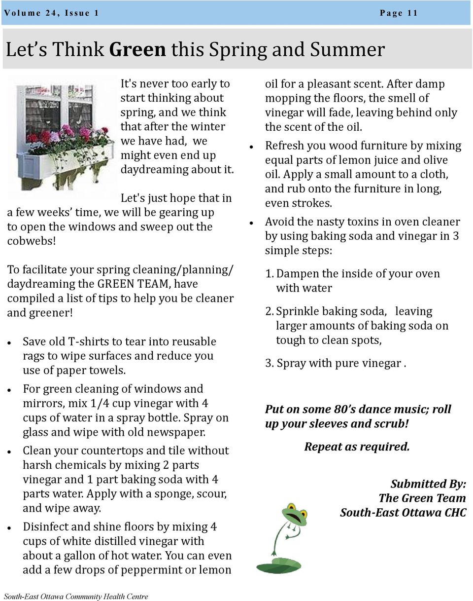 To facilitate your spring cleaning/planning/ daydreaming the GREEN TEAM, have compiled a list of tips to help you be cleaner and greener!