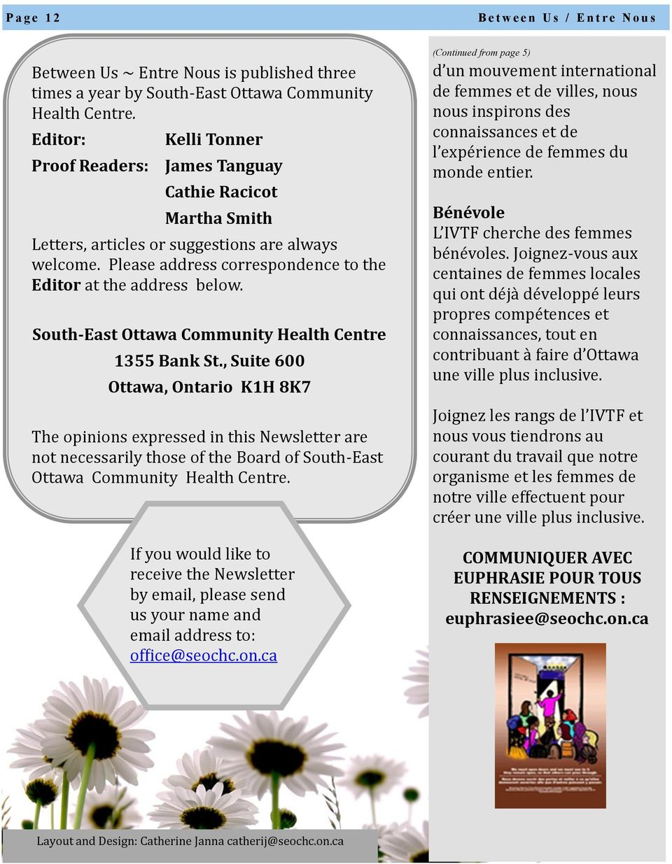 1355 Bank St., Suite 600 Ottawa, Ontario K1H 8K7 The opinions expressed in this Newsletter are not necessarily those of the Board of South-East Ottawa Community Health Centre.