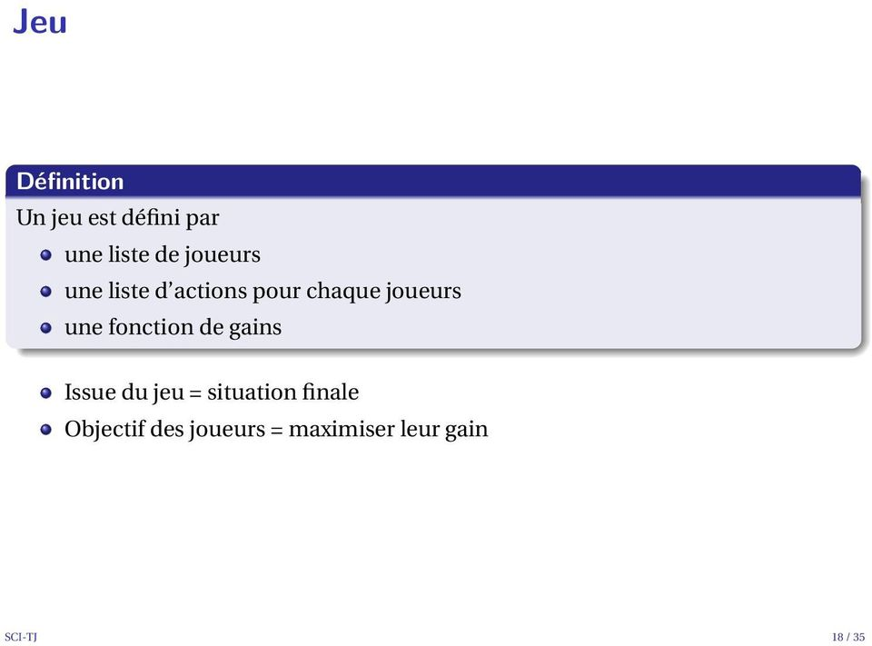 fonction de gains Issue du jeu = situation finale
