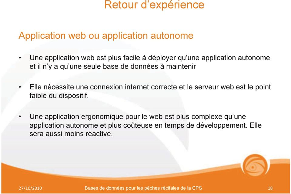 internet correcte et le serveur web est le point faible du dispositif.