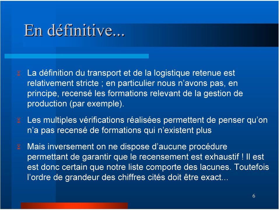 formations relevant de la gestion de production (par exemple).
