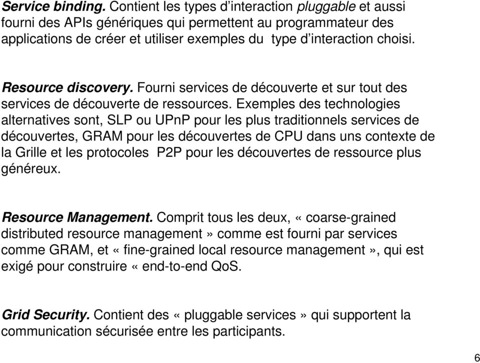 Resource discovery. Fourni services de découverte et sur tout des services de découverte de ressources.