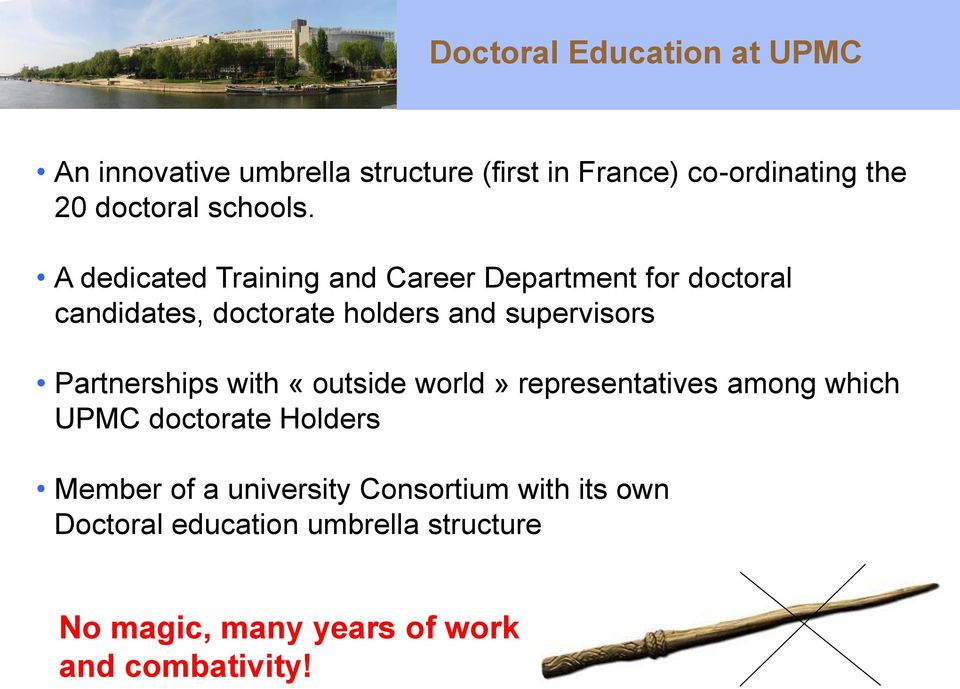 A dedicated Training and Career Department for doctoral candidates, doctorate holders and supervisors