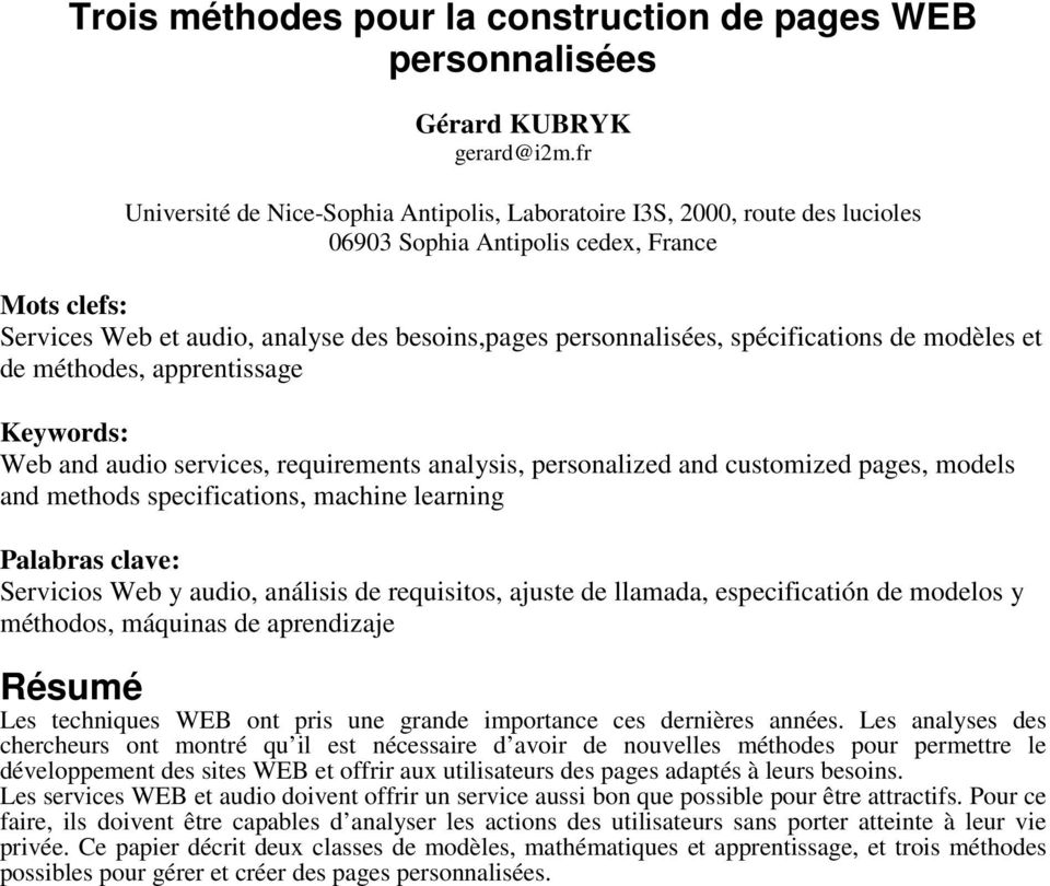 spécifications de modèles et de méthodes, apprentissage Keywords: Web and audio services, requirements analysis, personalized and customized pages, models and methods specifications, machine learning