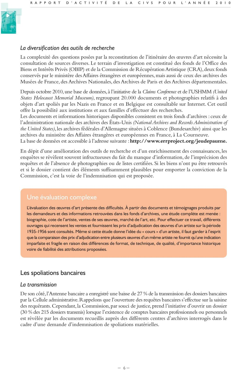 Affaires étrangères et européennes, mais aussi de ceux des archives des Musées de France, des Archives Nationales, des Archives de Paris et des Archives départementales.