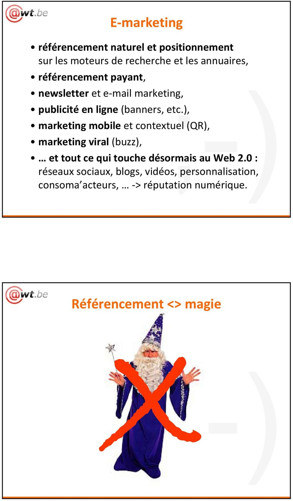 ), marketing mobile et contextuel (QR), marketing viral (buzz), et tout ce qui touche désormais au