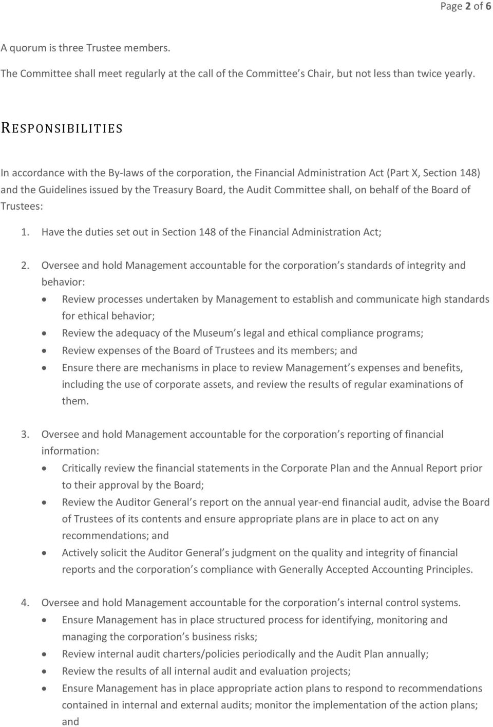 on behalf of the Board of Trustees: 1. Have the duties set out in Section 148 of the Financial Administration Act; 2.
