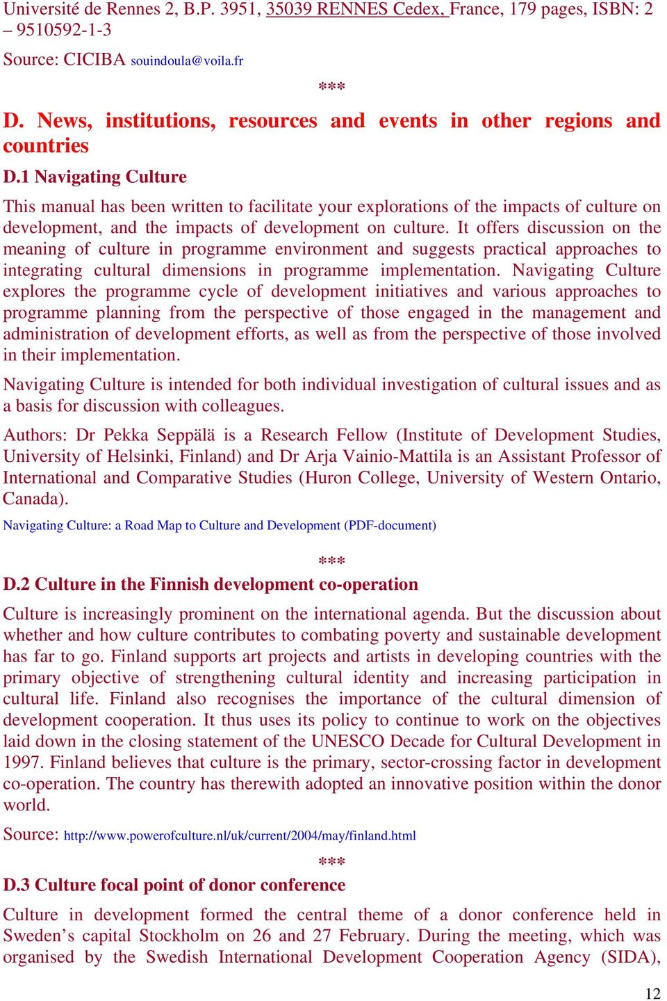 1 Navigating Culture This manual has been written to facilitate your explorations of the impacts of culture on development, and the impacts of development on culture.