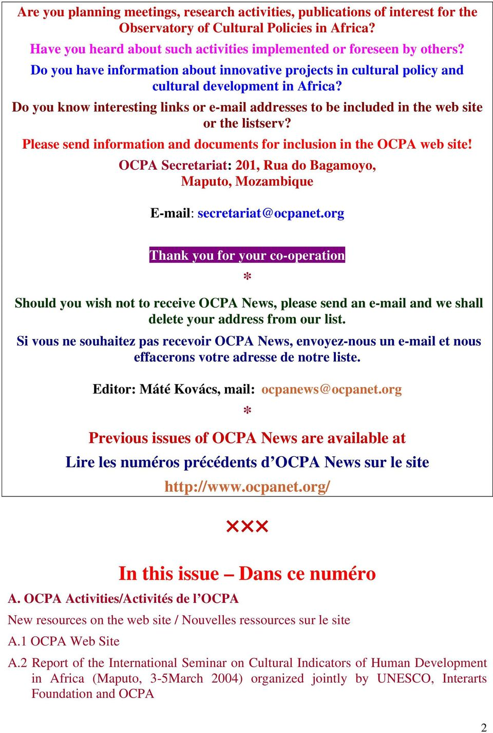 Do you know interesting links or e-mail addresses to be included in the web site or the listserv? Please send information and documents for inclusion in the OCPA web site!
