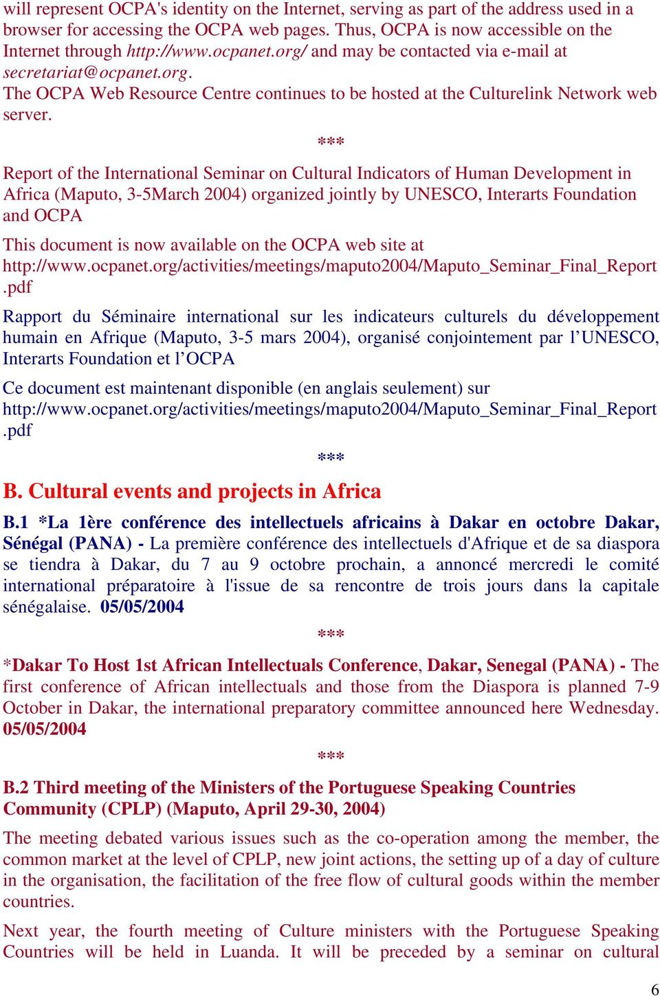 Report of the International Seminar on Cultural Indicators of Human Development in Africa (Maputo, 3-5March 2004) organized jointly by UNESCO, Interarts Foundation and OCPA This document is now