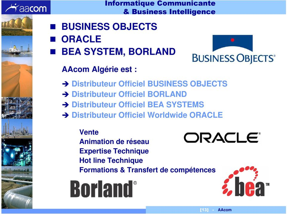 BORLAND Distributeur Officiel BEA SYSTEMS Distributeur Officiel Worldwide ORACLE Vente