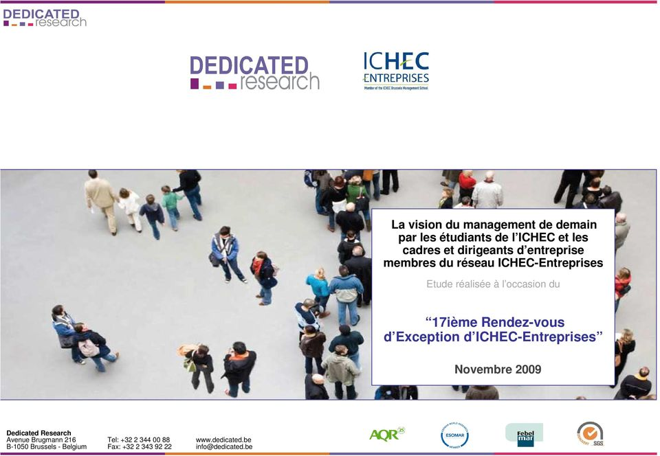 Rendez-vous d Exception d ICHEC-Entreprises Novembre 2009 Dedicated Research Avenue Brugmann