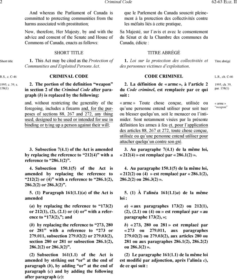 collectivités contre les méfaits liés à cette pratique, Now, therefore, Her Majesty, by and with the advice and consent of the Senate and House of Commons of Canada, enacts as follows: Sa Majesté,