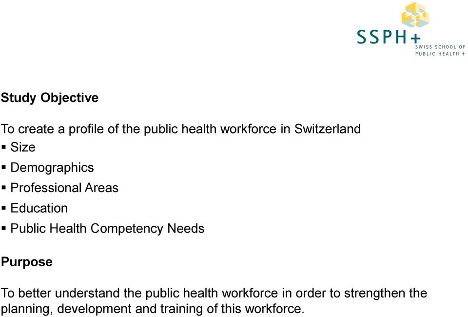 Competency Needs Purpose To better understand the public health workforce