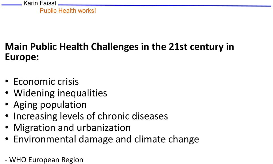 Increasing levels of chronic diseases Migration and