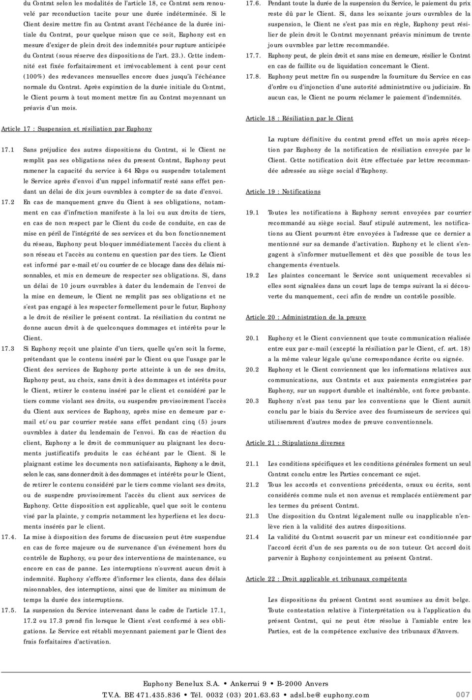 anticipée du Contrat (sous réserve des dispositions de l art. 23.).