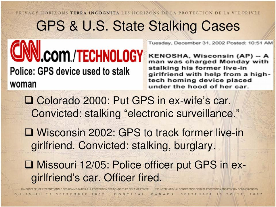 Wisconsin 2002: GPS to track former live-in girlfriend. Convicted: stalking, burglary.