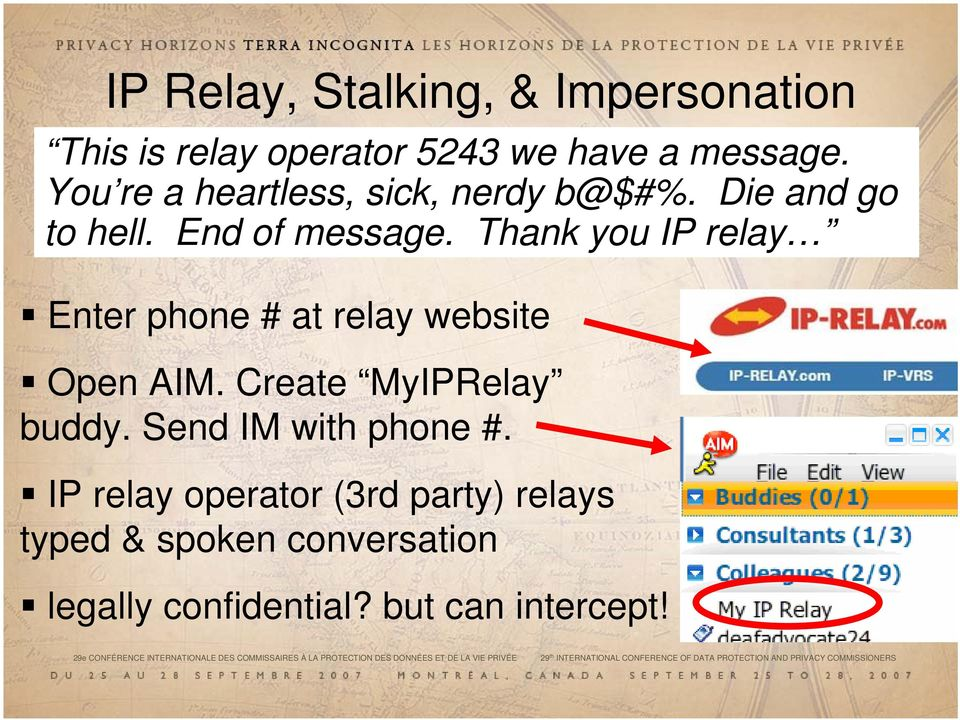 Thank you IP relay Enter phone # at relay website Open AIM. Create MyIPRelay buddy. Send IM with phone #.