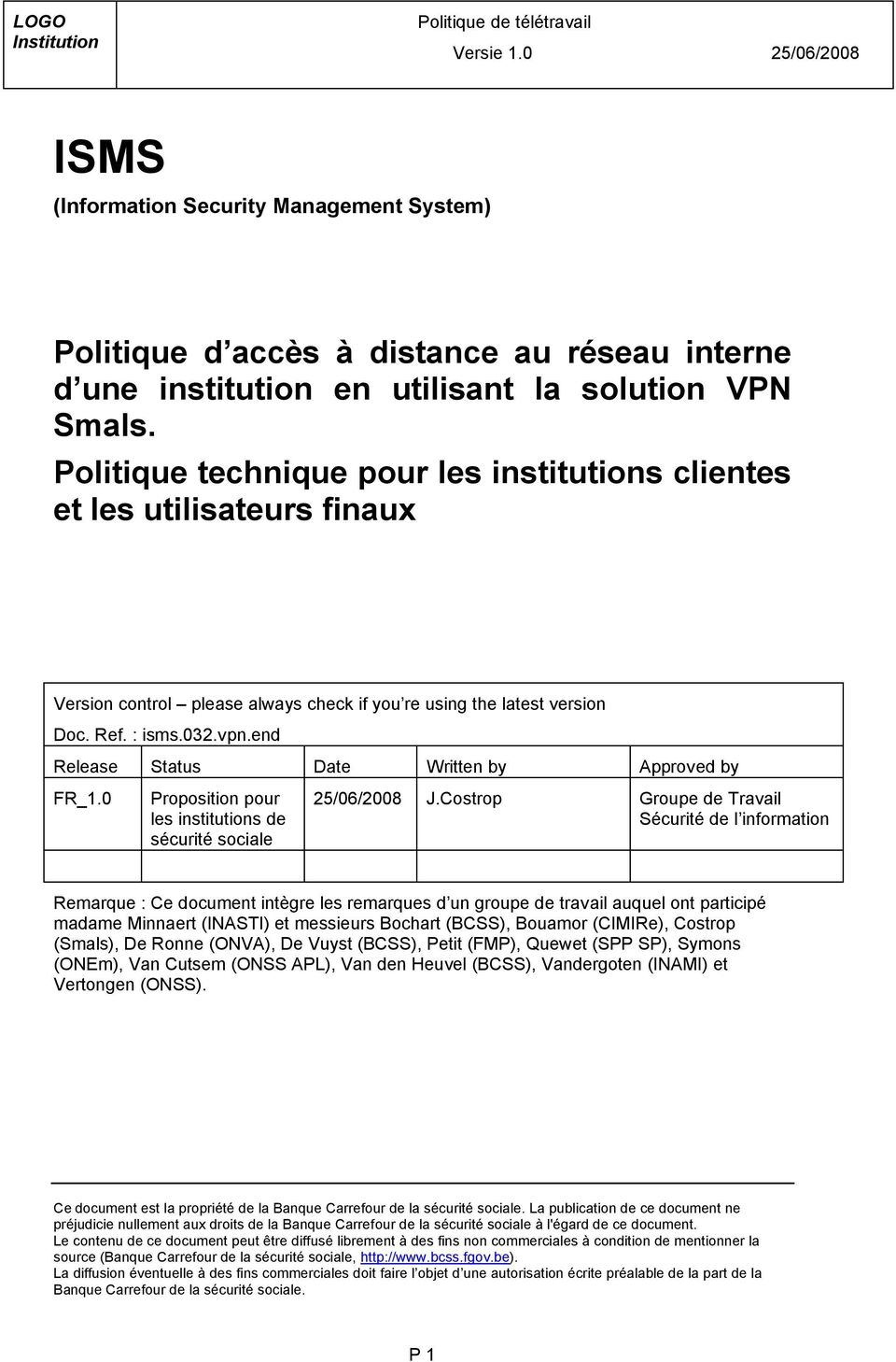 end Release Status Date Written by Approved by FR_1.0 Proposition pour les institutions de sécurité sociale 25/06/2008 J.