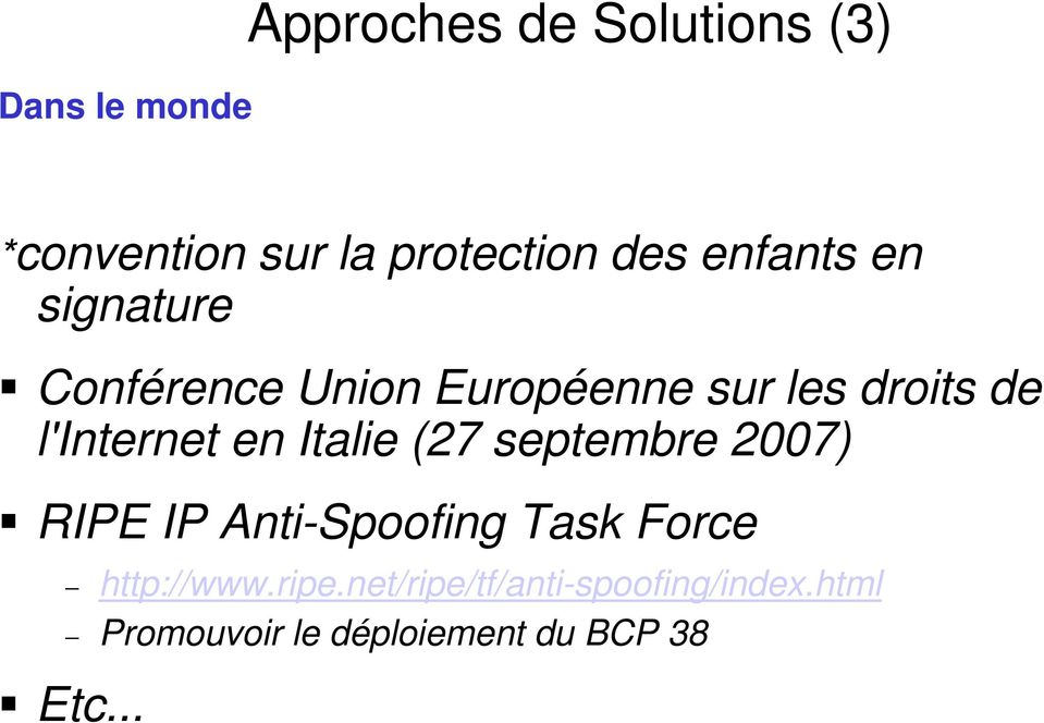 en Italie (27 septembre 2007) RIPE IP Anti-Spoofing Task Force http://www.