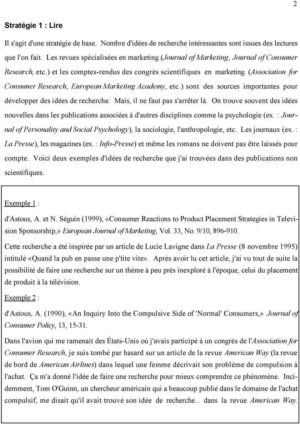 ) et les comptes-rendus des congrès scientifiques en marketing (Association for Consumer Research, European Marketing Academy, etc.