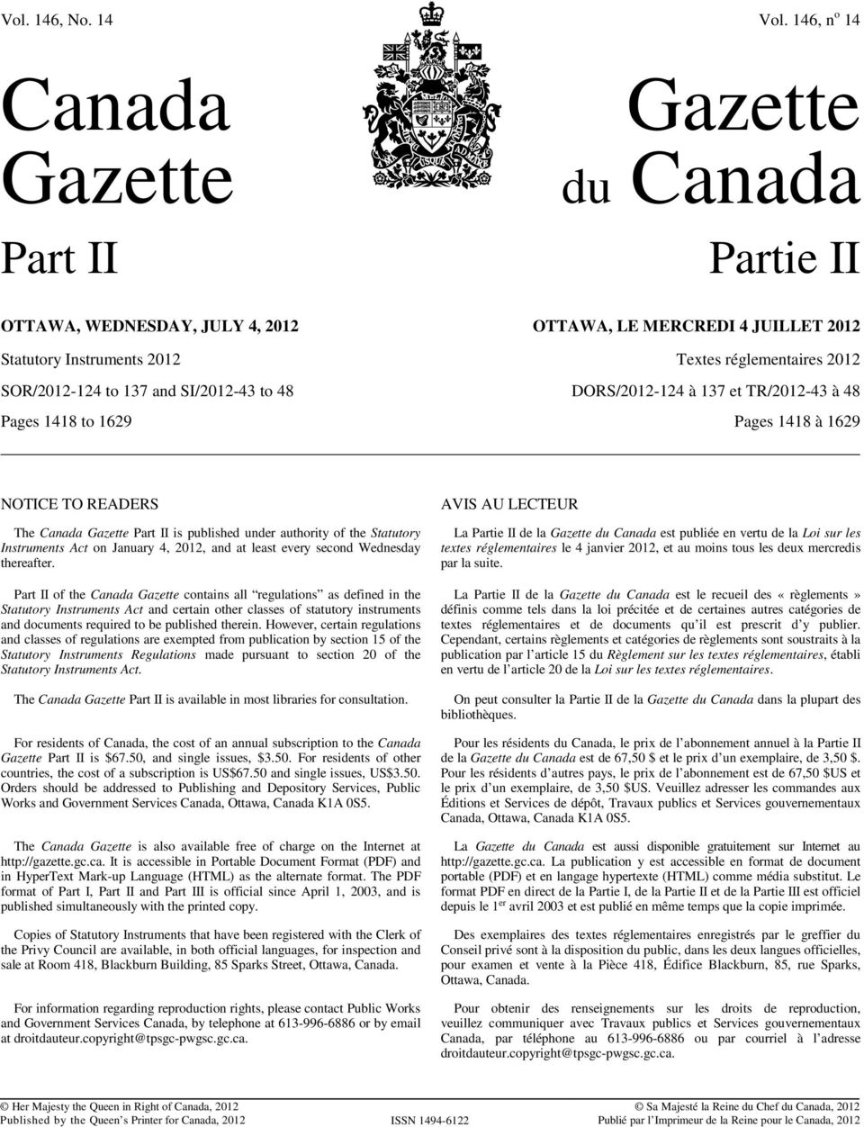 137 and SI/2012-43 to 48 DORS/2012-124 à 137 et TR/2012-43 à 48 Pages 1418 to 1629 Pages 1418 à 1629 NOTICE TO READERS The Canada Gazette Part II is published under authority of the Statutory
