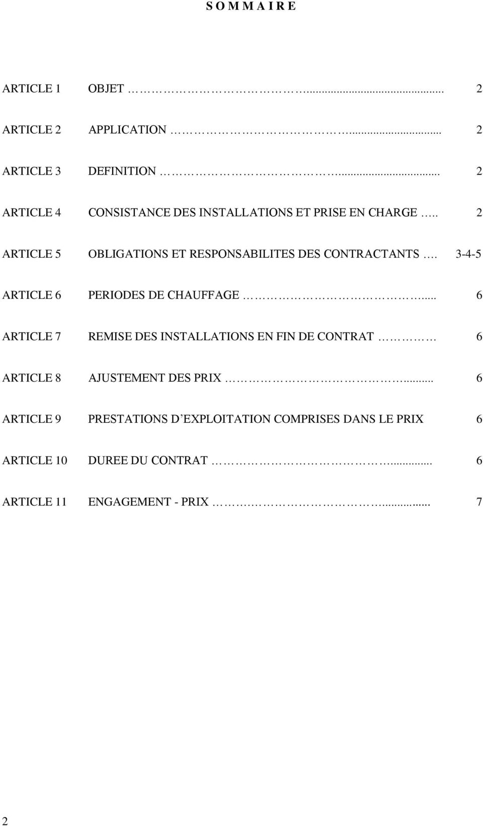 . 2 ARTICLE 5 OBLIGATIONS ET RESPONSABILITES DES CONTRACTANTS. 3-4-5 ARTICLE 6 PERIODES DE CHAUFFAGE.