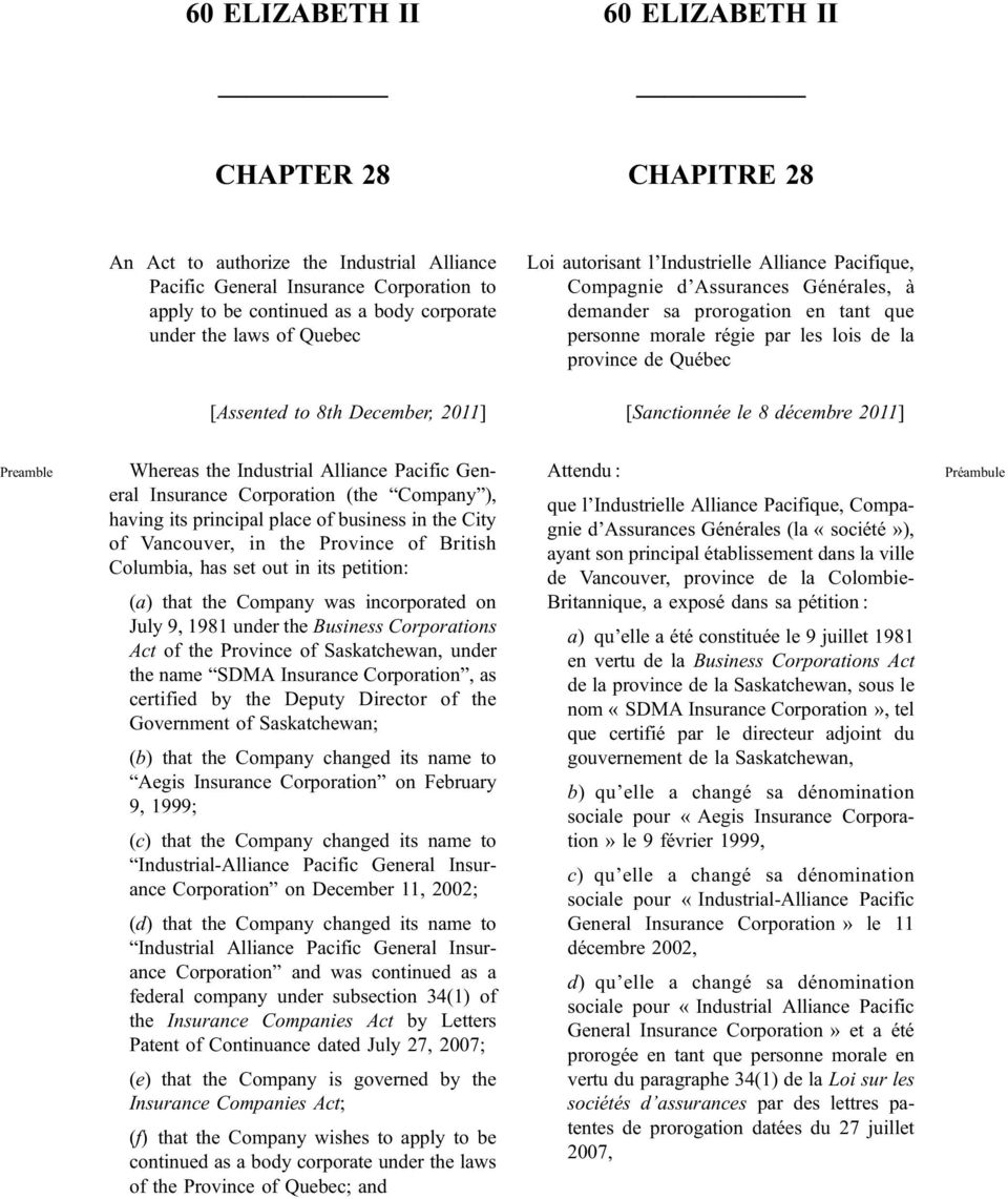 to 8th December, 2011] [Sanctionnée le 8 décembre 2011] Preamble Whereas the Industrial Alliance Pacific General Insurance Corporation (the Company ), having its principal place of business in the