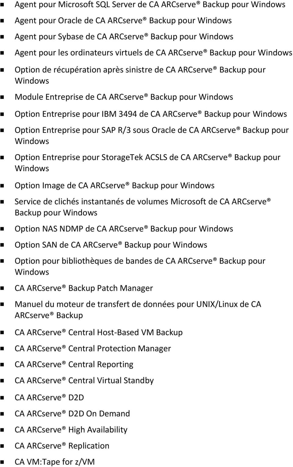3494 de CA ARCserve Backup pour Windows Option Entreprise pour SAP R/3 sous Oracle de CA ARCserve Backup pour Windows Option Entreprise pour StorageTek ACSLS de CA ARCserve Backup pour Windows Option