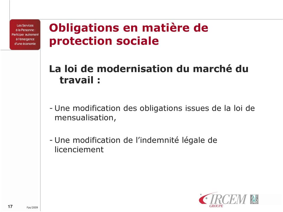 des obligations issues de la loi de mensualisation, -