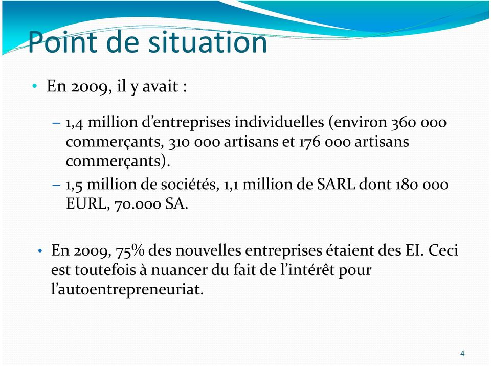 1,5 million de sociétés, 1,1 million de SARL dont 180 000 EURL, 70.000 SA.