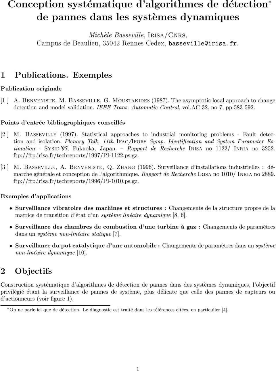 ac-32, no 7, pp.583-592. Points d'entree bibliographiques conseilles [2 ] M. Basseville (1997). Statistical approaches to industrial monitoring problems - Fault detection and isolation.