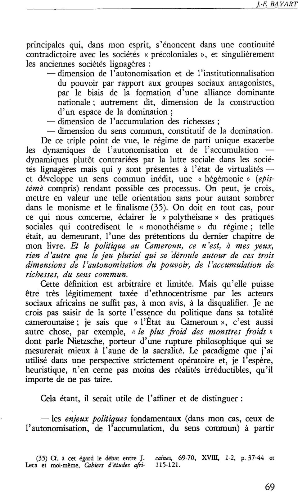 la construction d un espace de la domination ; - dimension de l accumulation des richesses ; - dimension du sens commun, constitutif de la domination.