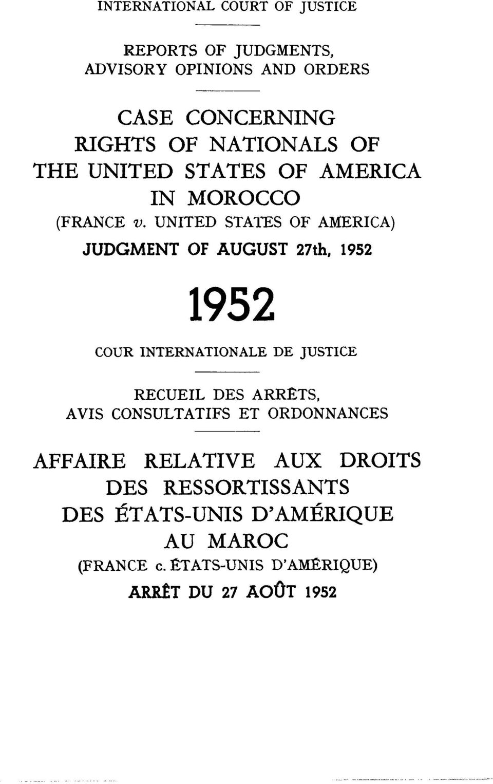 UNITED STATES OF AMERICA) JUDGMENT OF AUGUST 27th, 1952 COUR INTERNATIONALE DE JUSTICE RECUEIL DES ARRETS, AVIS