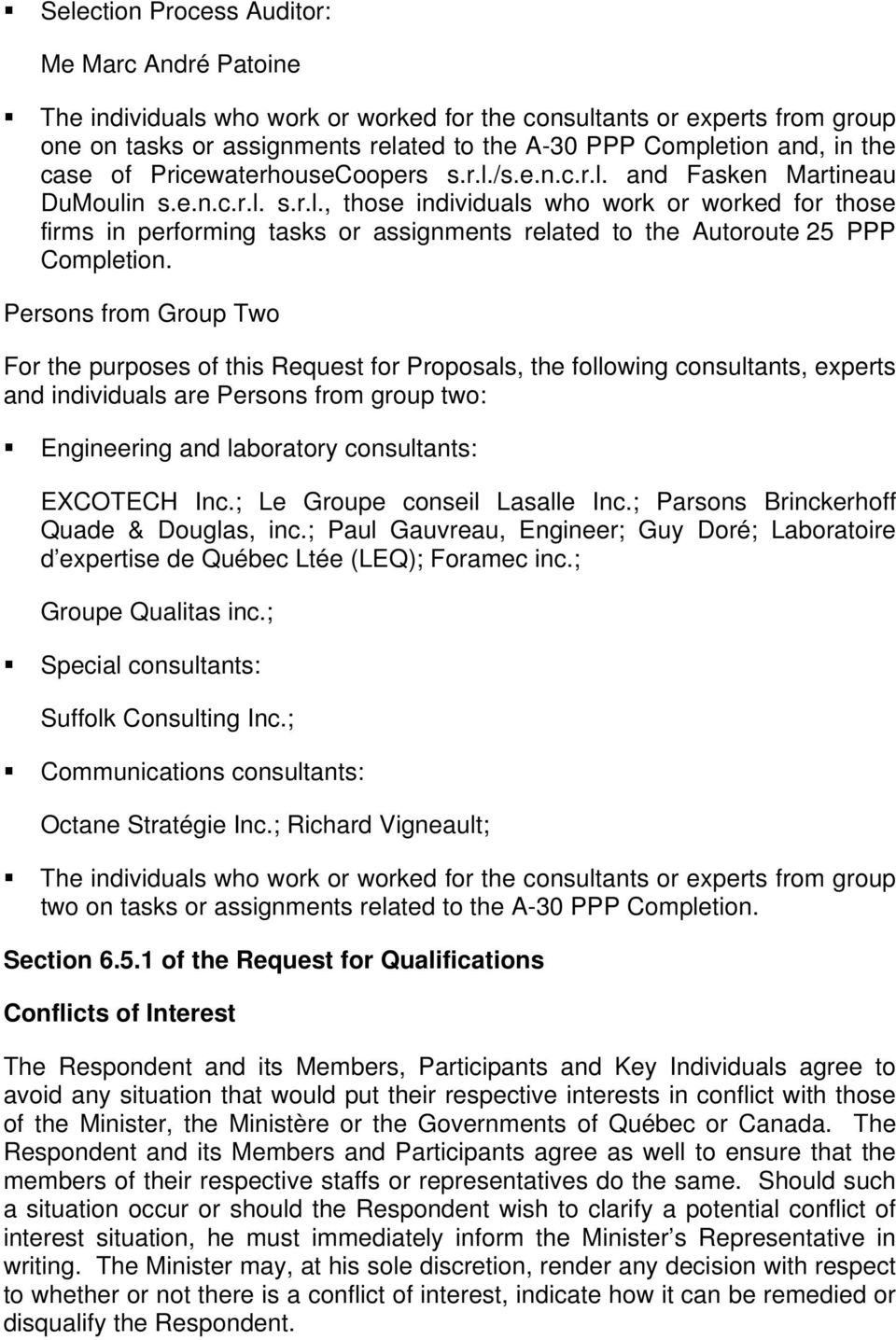 Persons from Group Two For the purposes of this Request for Proposals, the following consultants, experts and individuals are Persons from group two: Engineering and laboratory consultants: EXCOTECH