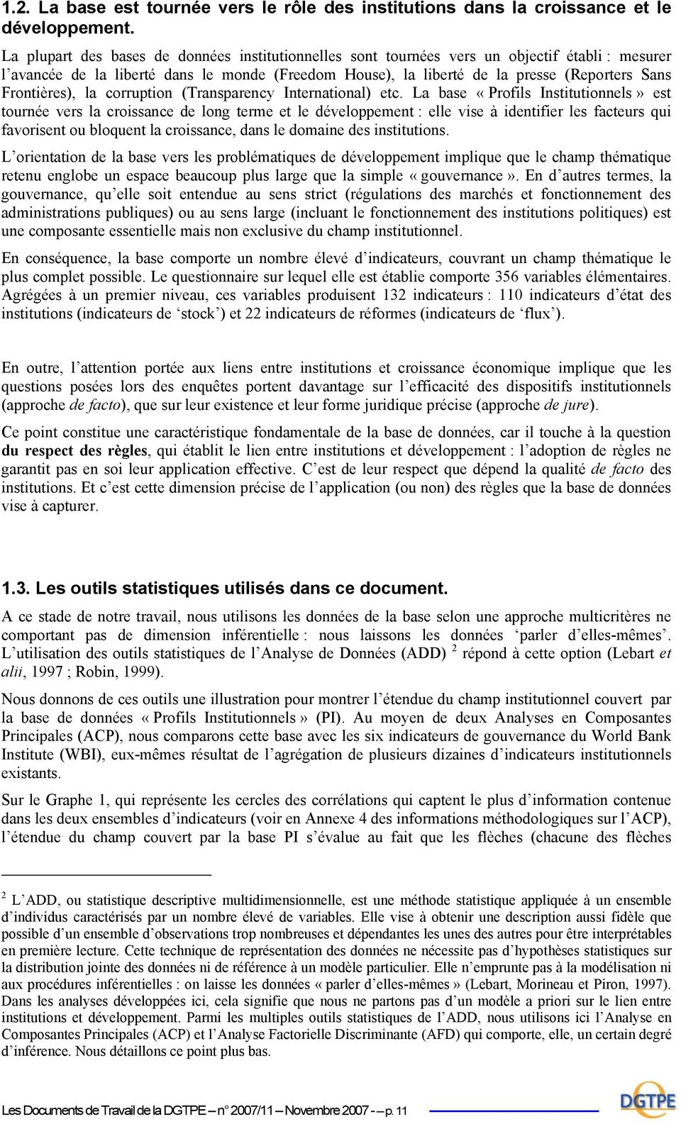 Frontières), la corruption (Transparency International) etc.