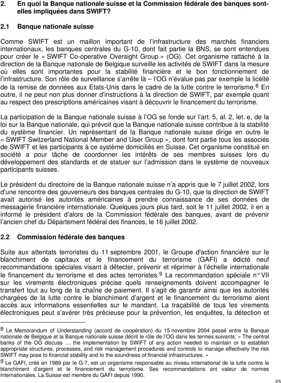 pour créer le «SWIFT Co-operative Oversight Group» (OG).