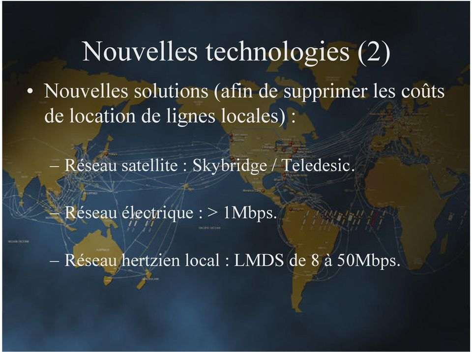 Réseau satellite : Skybridge / Teledesic.