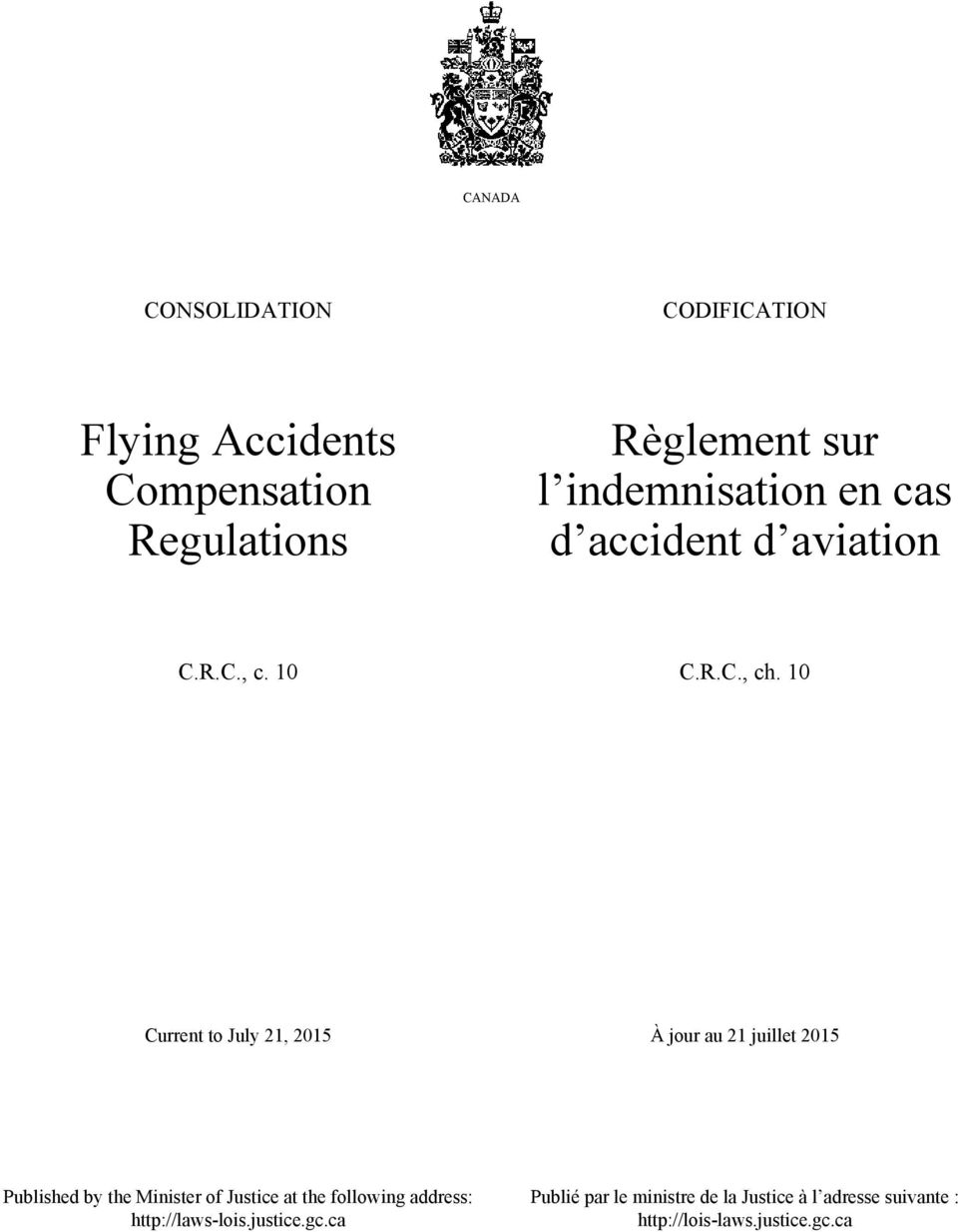 10 Current to July 21, 2015 À jour au 21 juillet 2015 Published by the Minister of Justice at the