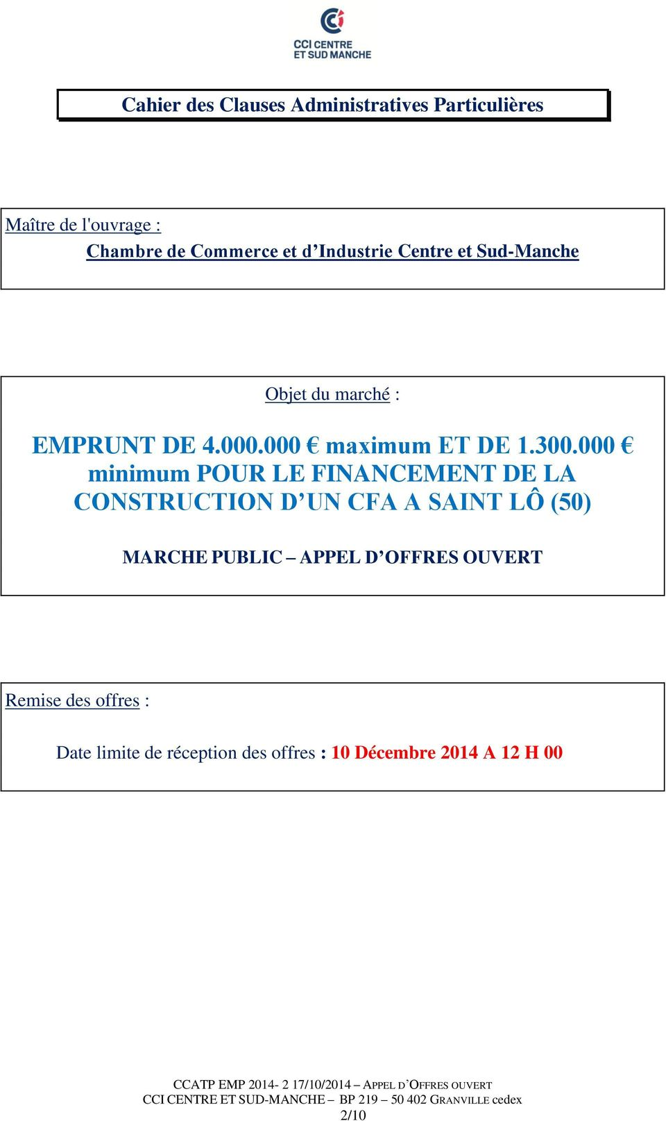 000 minimum POUR LE FINANCEMENT DE LA CONSTRUCTION D UN CFA A SAINT LÔ (50) MARCHE PUBLIC APPEL