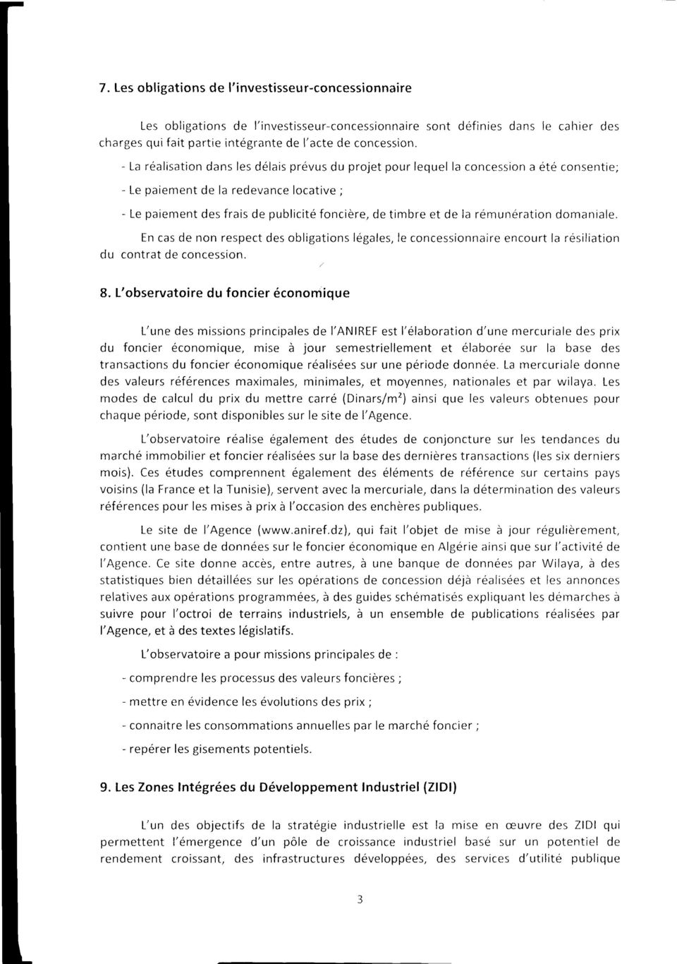 römuneration domaniale. Fn cas de non respect des obligations legales, le concessionnaire encourt la resiliation du contrat de concession. 8.