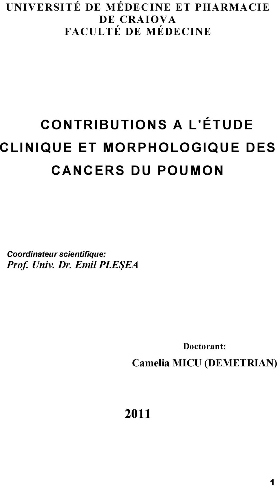 DES CANCERS DU POUMON Coordinateur scientifique: Prof.