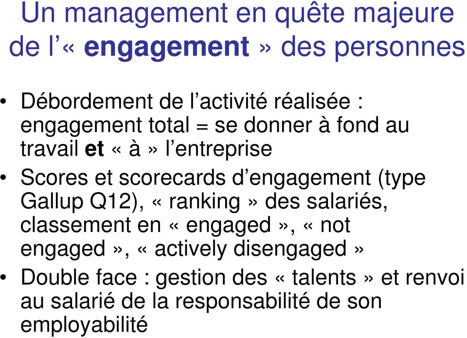(type Gallup Q12), «ranking» des salariés, classement en «engaged», «not engaged», «actively