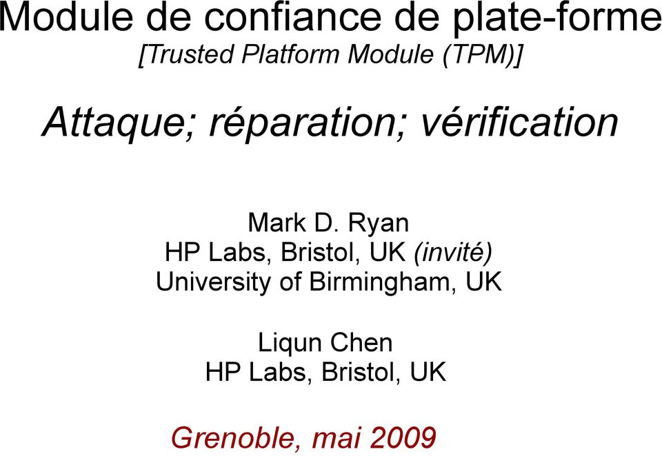 Ryan HP Labs, Bristol, UK (invité) University of